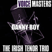 Voice Masters: Danny Boy by The Irish Tenor Trio
