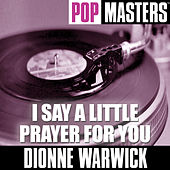 Pop Masters: I Say A Little Prayer For You by Dionne Warwick