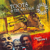 Dont Trouble by Toots and the Maytals