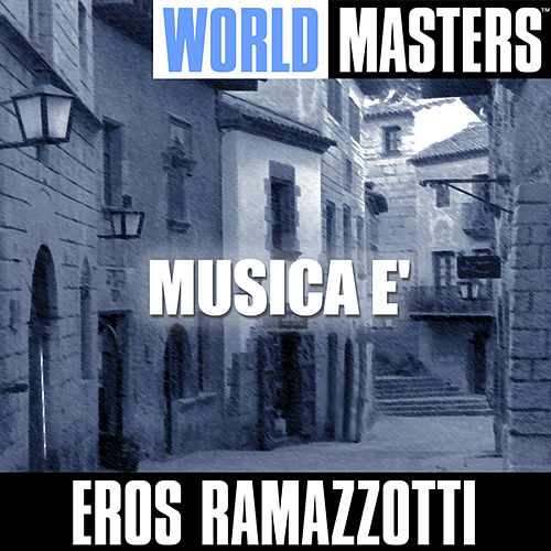 World Masters: Musica E' by Eros Ramazzotti