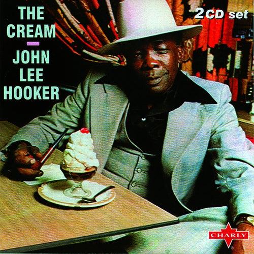 The Cream CD2 by John Lee Hooker