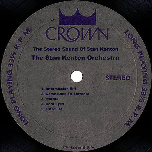 The Stereo Sound Of Stan Kenton by Stan Kenton