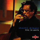 Live In Paris by Charles Mingus