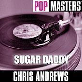 Pop Masters: Sugar Daddy by Chris Andrews