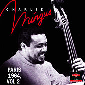 Paris 1964, Vol. 2 by Charles Mingus