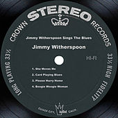 Jimmy Witherspoon Sings The Blues by Jimmy Witherspoon