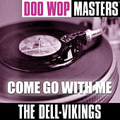 Doo Wop Masters: Come Go With Me by The Dell-Vikings