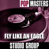 Pop Masters: Fly Like An Eagle by Studio Group