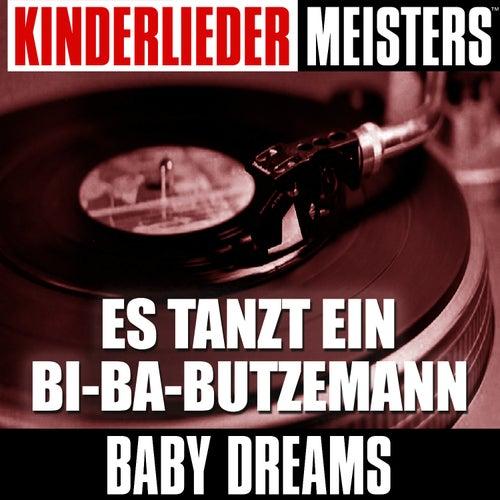 Kinderlieder Meisters: Es tanzt ein Bi-Ba-Butzemann by Baby Dreams