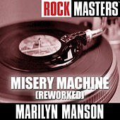 Rock Masters: Misery Machine (Reworked) by Marilyn Manson