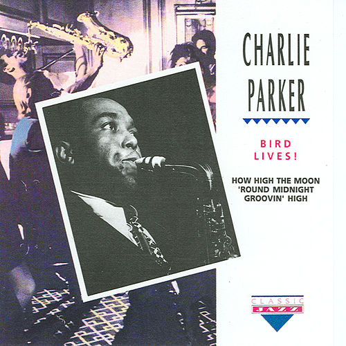 Bird Lives by Charlie Parker