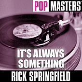 Pop Masters: It's Always Something by Rick Springfield