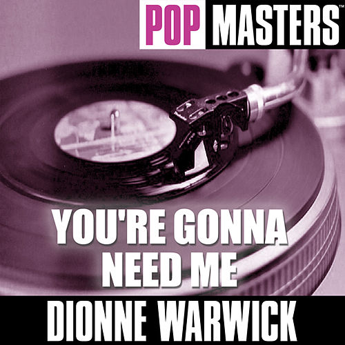 Pop Masters: You're Gonna Need Me by Dionne Warwick