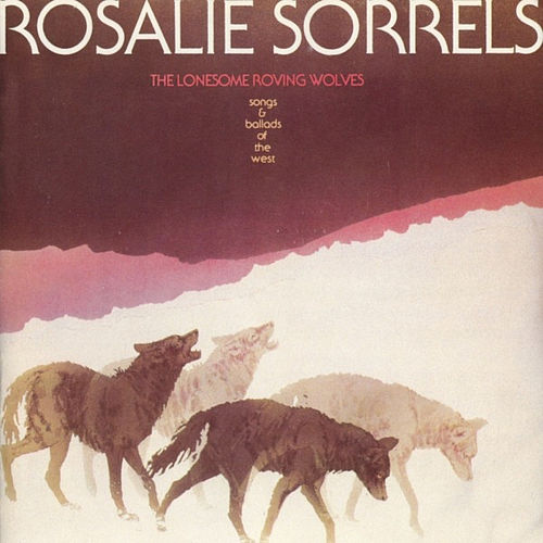 The Lonesome Roving Wolves by Rosalie Sorrels