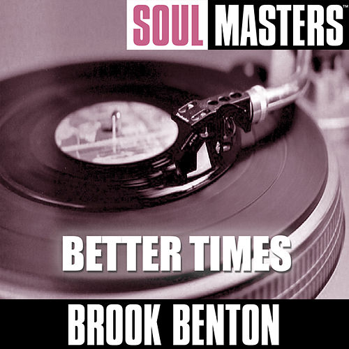 Soul Masters: Better Times by Brook Benton