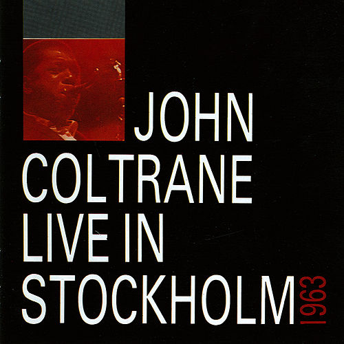 Live In Stockholm 1963 by John Coltrane