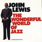 The Wonderful World Of Jazz (Jazzlore 44) by John Lewis
