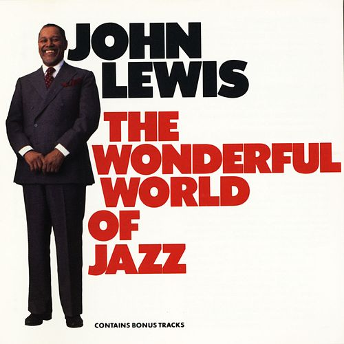 The Wonderful World Of Jazz (Jazzlore 44) by John Lewis
