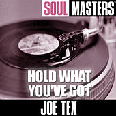 Soul Masters: Hold What You've Got by Joe Tex