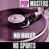 Pop Masters: No Rules by No Sports
