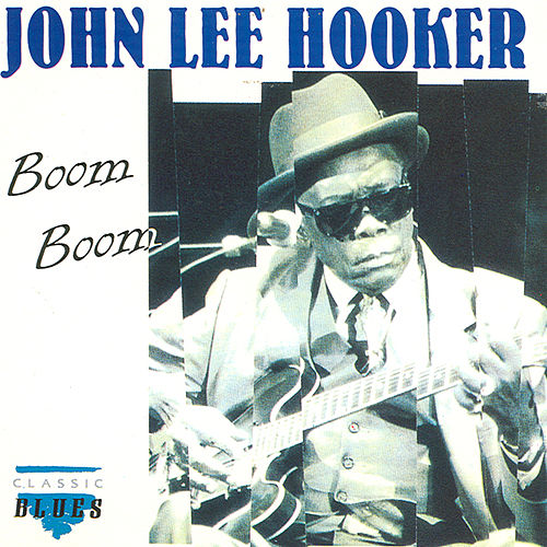 Boom, Boom by John Lee Hooker