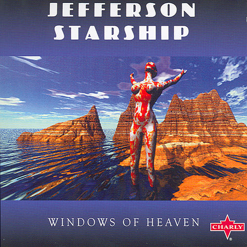 Windows Of Heaven by Jefferson Starship