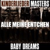 Kinderlieder Masters: Alle meine Entchen by Baby Dreams