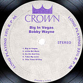 Big In Vegas by Bobby Wayne