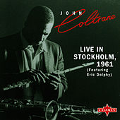 Live In Stocholm 1961 (Featuring Eric Dolphy by John Coltrane