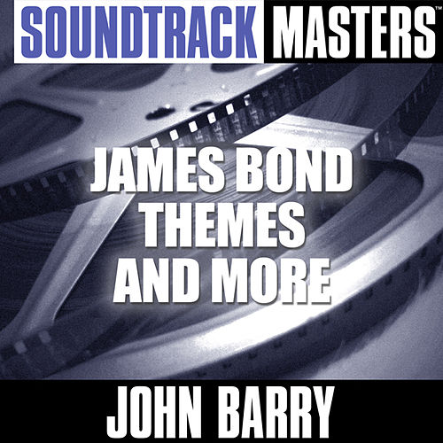 Soundtrack Masters: James Bond Themes and More by John Barry