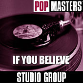 Pop Masters: If You Believe by Studio Group
