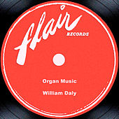 Organ Music by William Daly