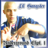 Underground Chpt. 1 by Lil Gangster