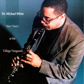 New Year's At The Village Vanguard by Dr. Michael White