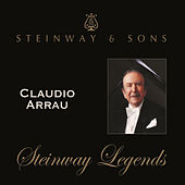 Claudio Arrau - Steinway Legends by Claudio Arrau