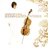 Unexpected Songs by Julian Lloyd Webber
