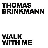 Walk With Me by Thomas Brinkmann