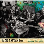 Happy for Good by The Ori Naftaly Band