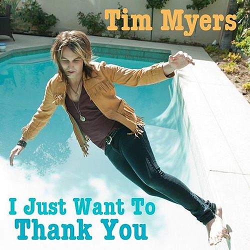 I Just Want to Thank You by Tim Myers
