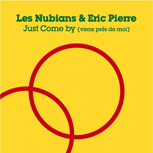 Just come by (viens pres de moi) by Les Nubians