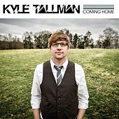 Coming Home by Kyle Tallman
