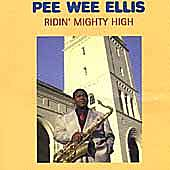 Ridin' Mighty High by Pee Wee Ellis