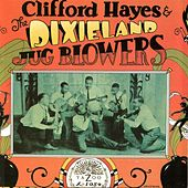 Clifford Hayes & The Dixieland Jug Blowers by Clifford Hayes
