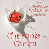 Christmas Cream – Die Erste-Sahne-Weihnachtscompilation by Various Artists