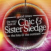 Good Times: The Very Best Of Chic & Sister Sledge by Various Artists
