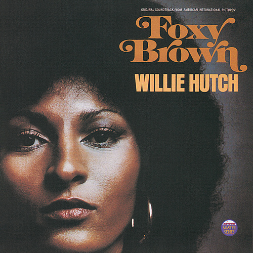 Foxy Brown by Willie Hutch