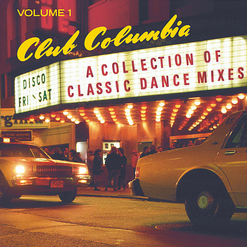 Club Columbia: A Collection of Classic Dance Mixes by Various Artists