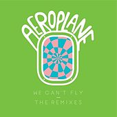 We Can't Fly / Caramellas (Cassius & Joakim Rmxs) by Aeroplane