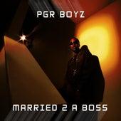 Married 2 a Boss by Pgr Boyz