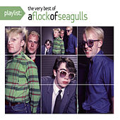 Playlist: The Very Best of A Flock of Seagulls by A Flock of Seagulls